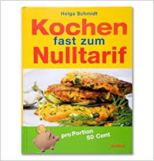 Helga Schmidt - Kochen fast zum Nulltarif